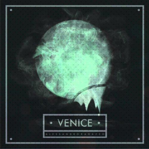 VENICE EP - ALESSANDRO RAGAZZO